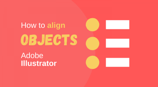 How to Align Objects in Adobe Illustrator