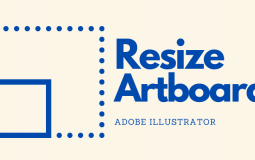 How to Change Artboard Size in Adobe Illustrator