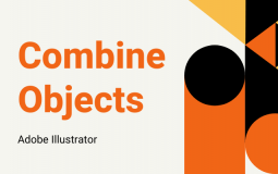 How to Combine Objects in Adobe Illustrator
